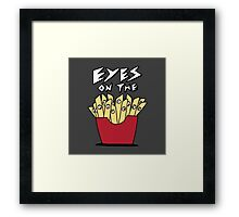 Eyes on the fries Framed Print