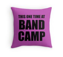 this one time Throw Pillow