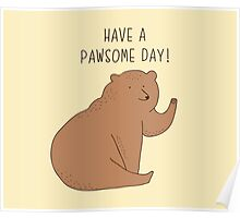 Have a pawsome day! Poster