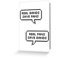 Real Bands, Real Fans Greeting Card