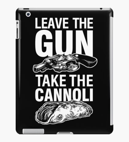Leave the Gun Take the Cannoli Godfather Movie Quote iPad Case/Skin