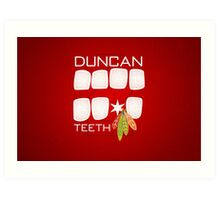Duncan Teeth Art Print