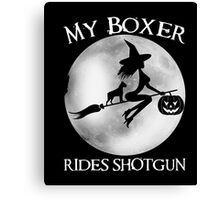 Halloween Shirt My Boxer Rides Shotgun T Shirt Canvas Print