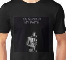 entertain my faith tøp Unisex T-Shirt