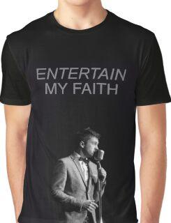 entertain my faith tøp Graphic T-Shirt