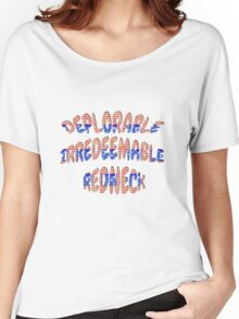 Deplorable Irredeemable Redneck Patriotic Design Women's Relaxed Fit T-Shirt