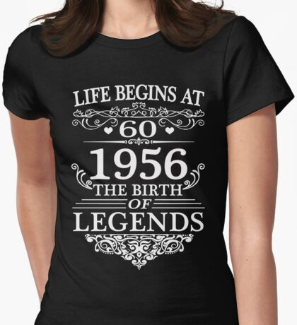 Life Begins At 60 1956 The Birth Of Legends Shirt Womens Fitted T-Shirt