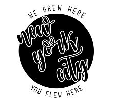 nyc- we grew here you flew here 2 Photographic Print