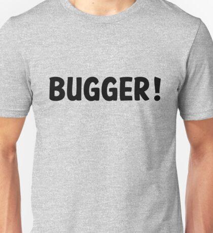 Bugger! Unisex T-Shirt