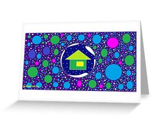PLANET EARTH, MY HOME Greeting Card