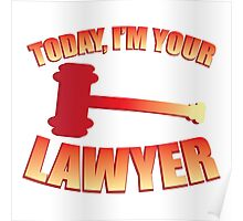Today, I'm your LAWYER Poster
