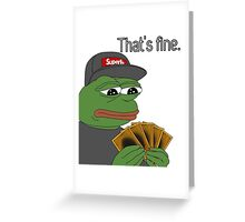Pepe Yugioh Thats Fine Greeting Card