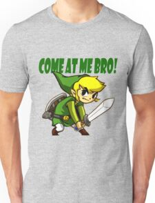 come at me brooo !!! Unisex T-Shirt