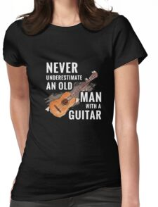 Men's Never Underestimate An Old Man With A Guitar Country Man Musical Music T-Shirt Womens Fitted T-Shirt
