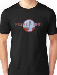 FIGHT MAN! Unisex T-Shirt