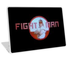 FIGHT MAN! Laptop Skin