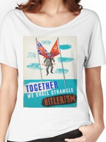 Vintage poster - Strangle Hitlerism Women's Relaxed Fit T-Shirt