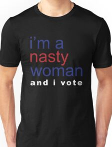 I'm A Nasty Women T-SHirt, Funny Presidential Election, No Trump Vote Hillary  Unisex T-Shirt