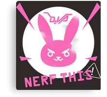OVERWATCH NERF THIS Canvas Print