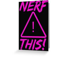 OVERWATCH NERF THIS Greeting Card