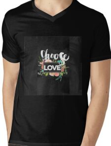 Choose love.typography,cool text, rustic,floral,flowers,shabby chic, country chic, black board background, chalk text, modern,trendy,girly Mens V-Neck T-Shirt