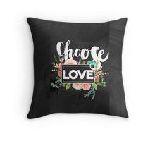 Choose love.typography,cool text, rustic,floral,flowers,shabby chic, country chic, black board background, chalk text, modern,trendy,girly Throw Pillow