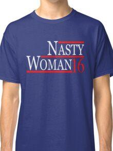 nasty woman t-shirt Classic T-Shirt