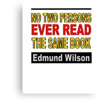 No Two Persons Ever Read the Same Book Canvas Print