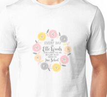 Live every day like elle woods print Unisex T-Shirt