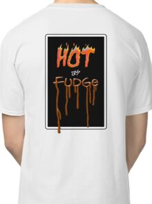 HOT FUDGE Classic T-Shirt