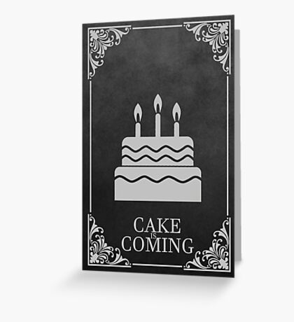 Cake is Coming Greeting Card