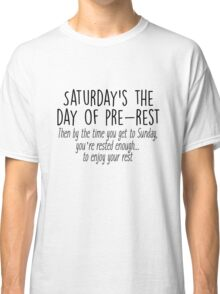 Gilmore Girls - Saturday's the day of pre-rest Classic T-Shirt