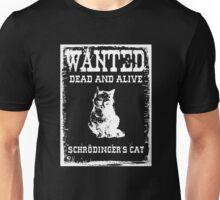 WANTED Poster: Schrödinger's cat Unisex T-Shirt
