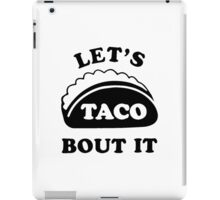 Let's Talk About It TACOS, iPad Case/Skin