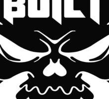 Built Not Bought Skull & Crossbones Sticker