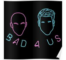 Bad 4 Us Poster