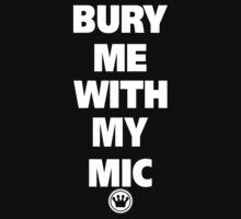 Bury Me With My Mic | Fresh Thread Shop by FreshThreadShop