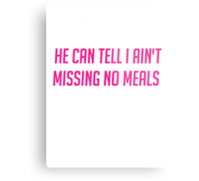 Ain't Missing No Meals Metal Print
