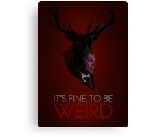 It's Fine to be Weird - Crimson Canvas Print