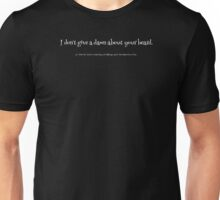 Funny - I Don't Give A Damn About Your beard  Unisex T-Shirt