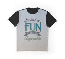 Fun to Do the Impossible Graphic T-Shirt