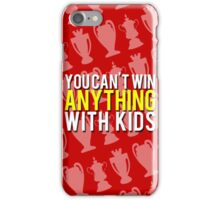 You Can't Win Anything With Kids iPhone Case/Skin