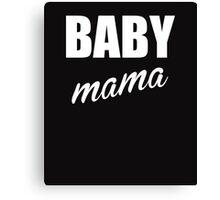 BABY mama white Canvas Print