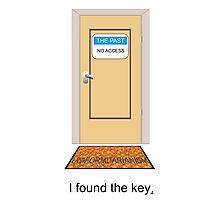 I found the key. Photographic Print