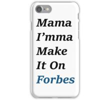 Mama I'mma Make it to Forbes iPhone Case/Skin