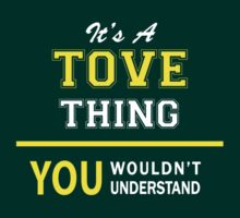 It's A TOVE thing, you wouldn't understand !! by satro