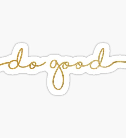 Do Good gold sticker Sticker