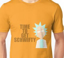 Time to get schwifty Unisex T-Shirt
