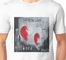 Remember love  Unisex T-Shirt
