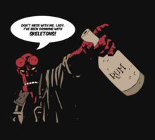Don't mess with me, lady. I've been drinking with skeletons! by Cowabunga-kas
